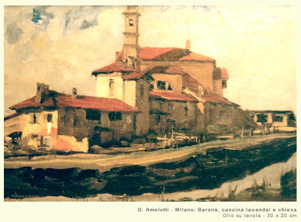 G. Amelotti - Milano: Barona, cascina lavandai e chiesa