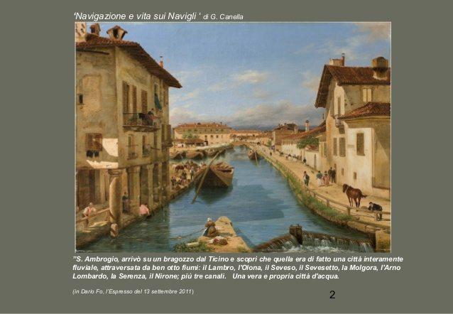 """Navigazione e vita sui navigli (Giacomo Canella), da slideshare.net/adelebugatti """"milano-storia-e-memoria-cittadini-oca-seicentro-museola"""""""